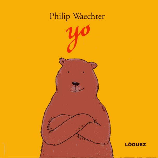cualidades infantiles Libro Yo de Philip Waechter