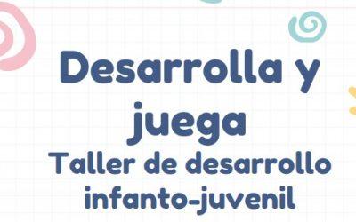 Desarrolla y Juega: Taller Infanto-Juvenil Online